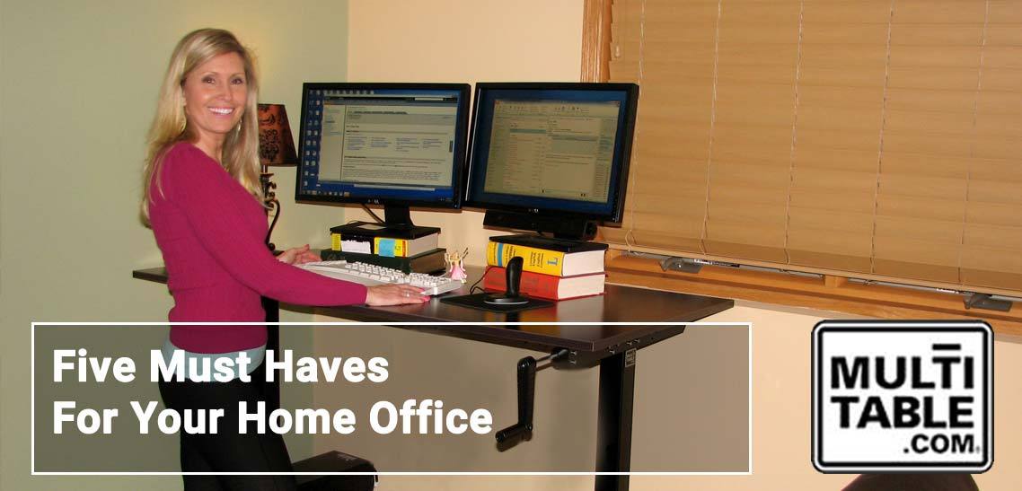 Five Must Haves For Your Home Office MultiTable Standing Desk Experts