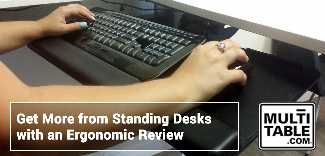 Get More From Standing Desks With An Ergonomic Review MultiTable