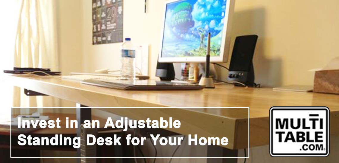 Invest In An Adjustable Standing Desk For Your Home MultiTable