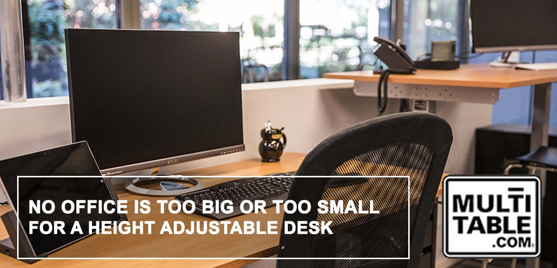 No Office Is Too Big Or Too Small For A Height Adjustable Standing Desk MultiTable