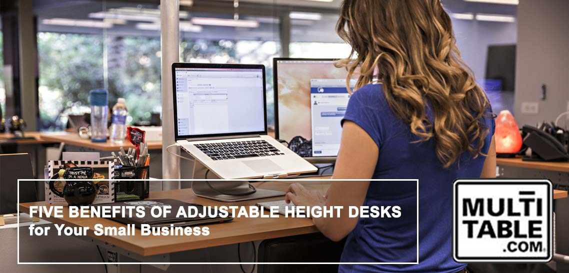Five Benefits Of Adjustable Height Desks For Your Small Business MultiTable